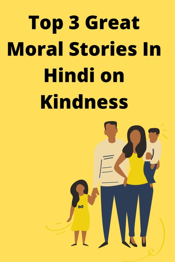 Top 3 Great Moral Stories In Hindi on Kindness