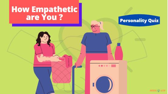 How Empathetic are You ?